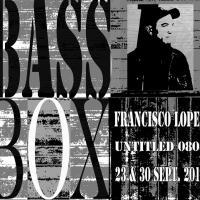 BassBox ohrenhoch | untitled 0808 by Francisco López | Artwork Knut Remond