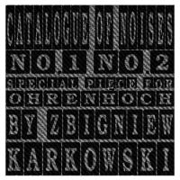 Catalogue of Noises no.1 / no.2 by Zbigniew Karkowski | graphics Knut Remond